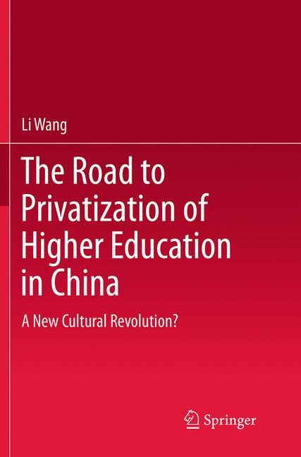 Abbildung von Wang | The Road to Privatization of Higher Education in China | Softcover reprint of the original 1st ed. 2014 | 2016
