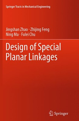Abbildung von Zhao / Feng / Ma | Design of Special Planar Linkages | Softcover reprint of the original 1st ed. 2014 | 2016