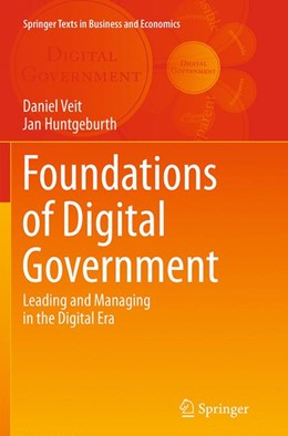 Abbildung von Veit / Huntgeburth | Foundations of Digital Government | Softcover reprint of the original 1st ed. 2014 | 2016 | Leading and Managing in the Di...