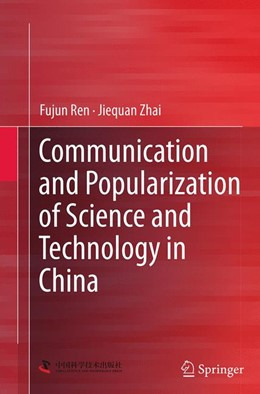 Abbildung von Ren / Zhai | Communication and Popularization of Science and Technology in China | Softcover reprint of the original 1st ed. 2014 | 2016
