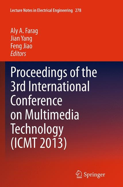 Abbildung von Farag / Yang / Jiao | Proceedings of the 3rd International Conference on Multimedia Technology (ICMT 2013) | Softcover reprint of the original 1st ed. 2014 | 2016