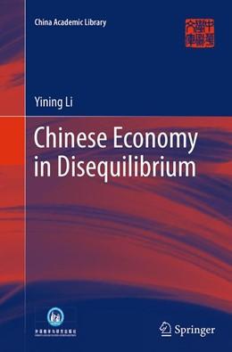 Abbildung von Li | Chinese Economy in Disequilibrium | Softcover reprint of the original 1st ed. 2014 | 2016