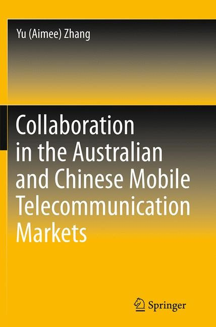Abbildung von Zhang | Collaboration in the Australian and Chinese Mobile Telecommunication Markets | Softcover reprint of the original 1st ed. 2014 | 2016