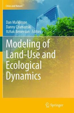 Abbildung von Malkinson / Czamanski / Benenson   Modeling of Land-Use and Ecological Dynamics   Softcover reprint of the original 1st ed. 2013   2016