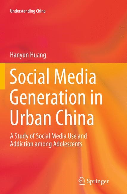 Abbildung von Huang | Social Media Generation in Urban China | Softcover reprint of the original 1st ed. 2014 | 2016