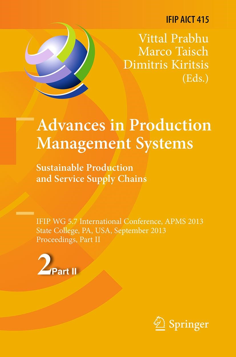 Abbildung von Prabhu / Taisch / Kiritsis   Advances in Production Management Systems. Sustainable Production and Service Supply Chains   Softcover reprint of the original 1st ed. 2013   2016