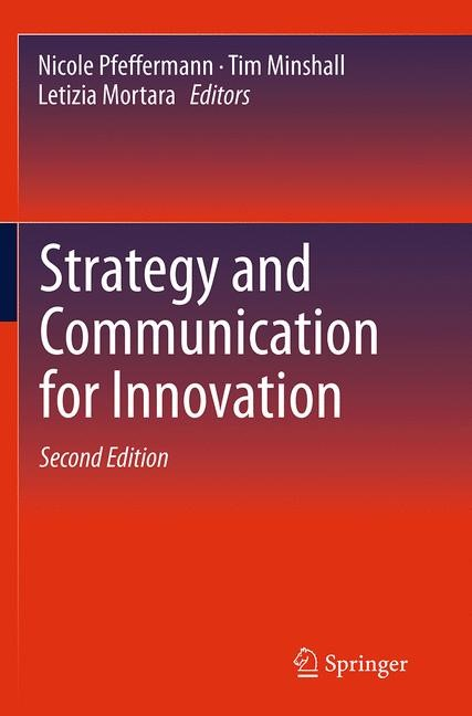 Abbildung von Pfeffermann / Minshall / Mortara | Strategy and Communication for Innovation | Softcover reprint of the original 2nd ed. 2013 | 2016