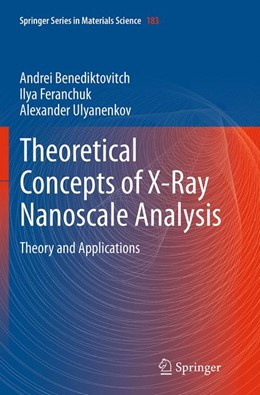 Abbildung von Benediktovich / Feranchuk / Ulyanenkov | Theoretical Concepts of X-Ray Nanoscale Analysis | Softcover reprint of the original 1st ed. 2014 | 2016 | Theory and Applications | 183