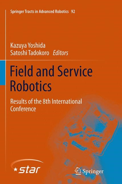 Abbildung von Yoshida / Tadokoro | Field and Service Robotics | Softcover reprint of the original 1st ed. 2014 | 2016