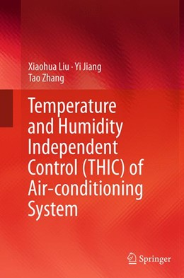Abbildung von Liu / Jiang / Zhang | Temperature and Humidity Independent Control (THIC) of Air-conditioning System | Softcover reprint of the original 1st ed. 2013 | 2016