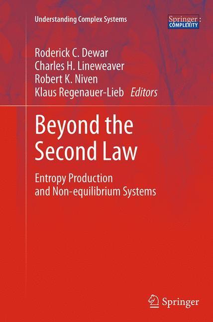 Abbildung von Dewar / Lineweaver / Niven / Regenauer-Lieb | Beyond the Second Law | Softcover reprint of the original 1st ed. 2014 | 2016