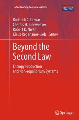 Abbildung von Dewar / Lineweaver / Niven / Regenauer-Lieb | Beyond the Second Law | Softcover reprint of the original 1st ed. 2014 | 2016 | Entropy Production and Non-equ...