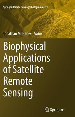 Abbildung von Hanes | Biophysical Applications of Satellite Remote Sensing | Softcover reprint of the original 1st ed. 2014 | 2016