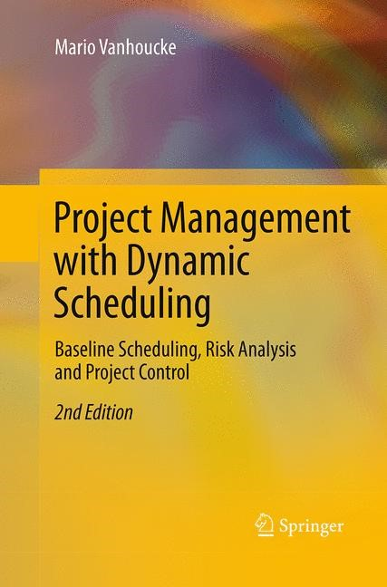 Abbildung von Vanhoucke | Project Management with Dynamic Scheduling | Softcover reprint of the original 2nd ed. 2013 | 2016