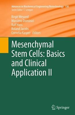 Abbildung von Weyand / Dominici / Hass / Jacobs / Kasper   Mesenchymal Stem Cells - Basics and Clinical Application II   Softcover reprint of the original 1st ed. 2013   2016