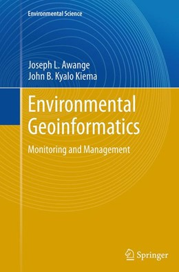 Abbildung von Awange / Kyalo Kiema | Environmental Geoinformatics | Softcover reprint of the original 1st ed. 2013 | 2016 | Monitoring and Management