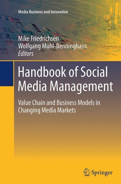 Abbildung von Friedrichsen / Mühl-Benninghaus   Handbook of Social Media Management   Softcover reprint of the original 1st ed. 2013   2016