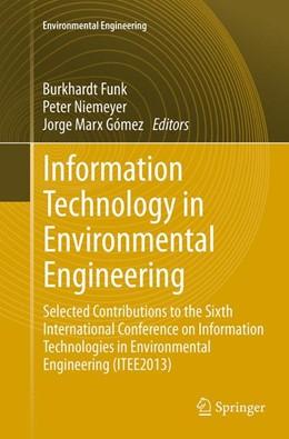 Abbildung von Funk / Niemeyer / Gómez   Information Technology in Environmental Engineering   Softcover reprint of the original 1st ed. 2014   2016
