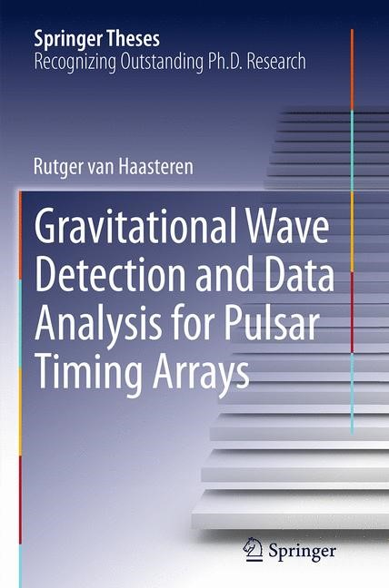 Abbildung von van Haasteren | Gravitational Wave Detection and Data Analysis for Pulsar Timing Arrays | Softcover reprint of the original 1st ed. 2014 | 2016