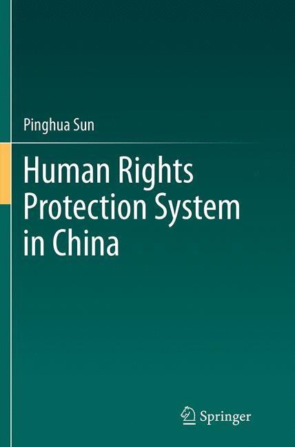 Abbildung von Sun | Human Rights Protection System in China | Softcover reprint of the original 1st ed. 2014 | 2016