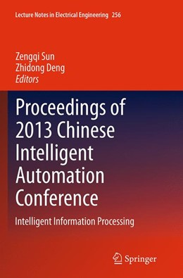 Abbildung von Sun / Deng | Proceedings of 2013 Chinese Intelligent Automation Conference | Softcover reprint of the original 1st ed. 2013 | 2016 | Intelligent Information Proces... | 256