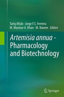 Abbildung von Aftab / Ferreira / Khan / Naeem | Artemisia annua - Pharmacology and Biotechnology | Softcover reprint of the original 1st ed. 2014 | 2016
