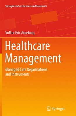 Abbildung von Amelung | Healthcare Management | Softcover reprint of the original 1st ed. 2013 | 2016 | Managed Care Organisations and...