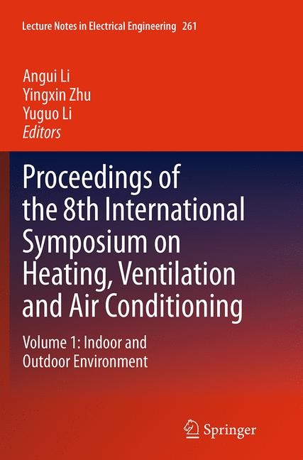 Abbildung von Li / Zhu | Proceedings of the 8th International Symposium on Heating, Ventilation and Air Conditioning | Softcover reprint of the original 1st ed. 2014 | 2016