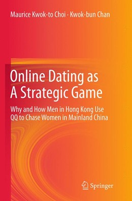 Abbildung von Choi / Chan | Online Dating as A Strategic Game | Softcover reprint of the original 1st ed. 2013 | 2016 | Why and How Men in Hong Kong U...