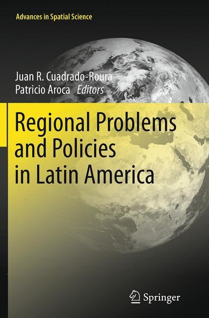 Abbildung von Cuadrado-Roura / Aroca   Regional Problems and Policies in Latin America   Softcover reprint of the original 1st ed. 2013   2016