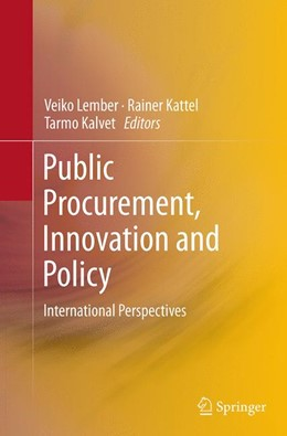 Abbildung von Lember / Kattel / Kalvet | Public Procurement, Innovation and Policy | Softcover reprint of the original 1st ed. 2014 | 2016 | International Perspectives