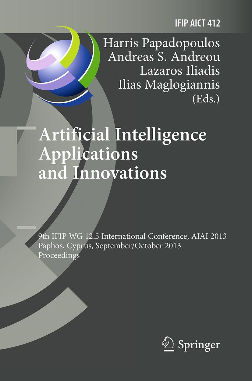 Abbildung von Papadopoulos / Andreou / Iliadis / Maglogiannis | Artificial Intelligence Applications and Innovations | Softcover reprint of the original 1st ed. 2013 | 2016
