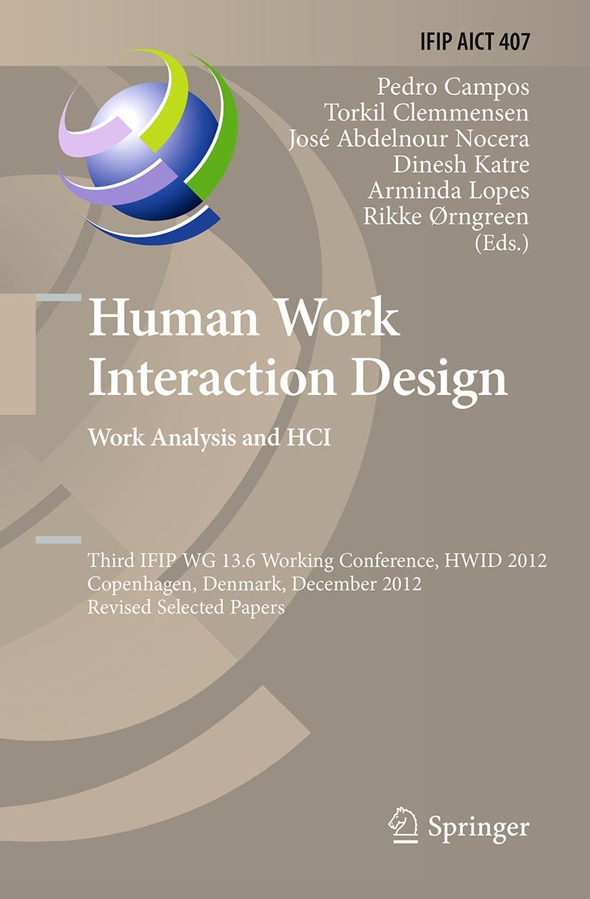 Abbildung von Campos / Clemmensen / Abdelnour Nocera / Katre / Lopes / Ørngreen | Human Work Interaction Design. Work Analysis and HCI | Softcover reprint of the original 1st ed. 2013 | 2016