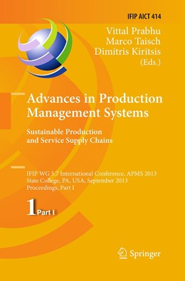 Abbildung von Prabhu / Taisch / Kiritsis | Advances in Production Management Systems. Sustainable Production and Service Supply Chains | Softcover reprint of the original 1st ed. 2013 | 2016 | IFIP WG 5.7 International Conf... | 414