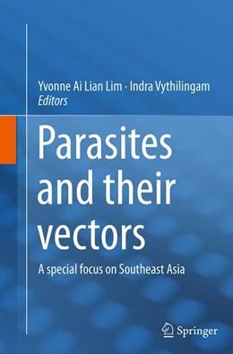 Abbildung von Lim / Vythilingam   Parasites and their vectors   Softcover reprint of the original 1st ed. 2014   2016