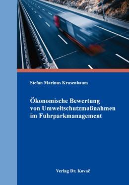 Abbildung von Krusenbaum | Ökonomische Bewertung von Umweltschutzmaßnahmen im Fuhrparkmanagement | 1. Auflage | 2016 | 22 | beck-shop.de