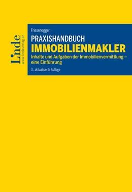 Abbildung von Friesenegger | Praxishandbuch Immobilienmakler | 3., aktualisierte Auflage 2016 | 2016 | Inhalte und Aufgaben der Immob...