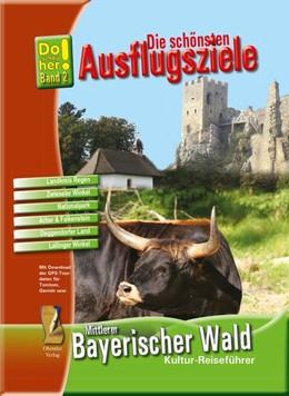Abbildung von Schopf | Kultur-Reiseführer Mittlerer Bayerischer Wald | 2009 | Die schönsten Ausflugsziele - ...