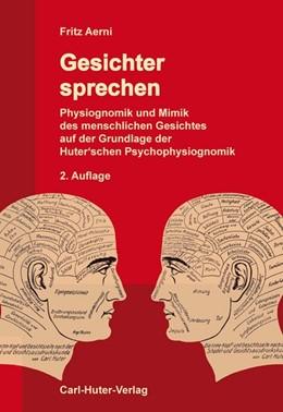 Abbildung von Aerni | Gesichter sprechen | 2. Auflage | 2016 | beck-shop.de