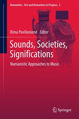Abbildung von Povilioniene | Sounds, Societies, Significations | 2017 | Numanistic Approaches to Music