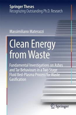 Abbildung von Materazzi | Clean Energy from Waste | 2016 | Fundamental Investigations on ...