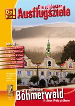 Abbildung von Schopf   Kultur-Reiseführer Böhmerwald-Sumava (CR)   2010   Die schönsten Ausflugsziele - ...