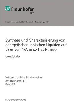 Abbildung von Schaller | Synthese und Charakterisierung von energetischen ionischen Liquiden auf Basis von 4-Amino-1,2,4-triazol. | 2016