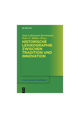 Abbildung von Lobenstein-Reichmann / Müller   Historische Lexikographie zwischen Tradition und Innovation   1. Auflage   2016