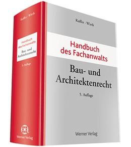 Abbildung von Kuffer / Wirth | Handbuch des Fachanwalts Bau- und Architektenrecht | 5. Auflage | 2017