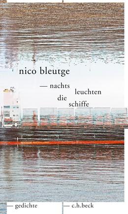Abbildung von Bleutge, Nico | nachts leuchten die schiffe | 1. Auflage | 2019 | beck-shop.de