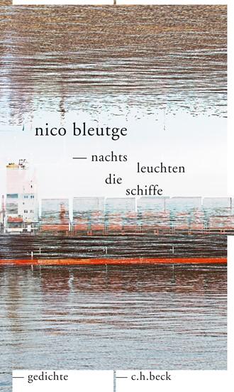 Cover: Nico Bleutge, nachts leuchten die schiffe