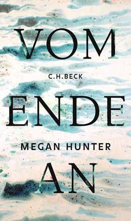 Abbildung von Hunter, Megan | Vom Ende an | 1. Auflage | 2017 | beck-shop.de