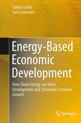 Abbildung von Carley / Lawrence | Energy-Based Economic Development | Softcover reprint of the original 1st ed. 2014 | 2016 | How Clean Energy can Drive Dev...