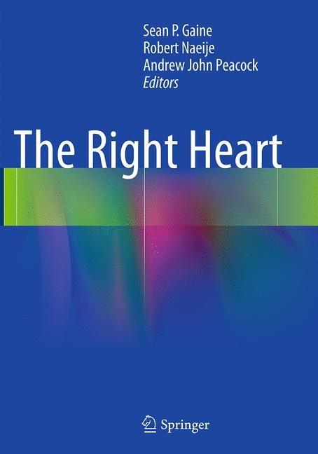 Abbildung von Gaine / Naeije / Peacock | The Right Heart | Softcover reprint of the original 1st ed. 2014 | 2016